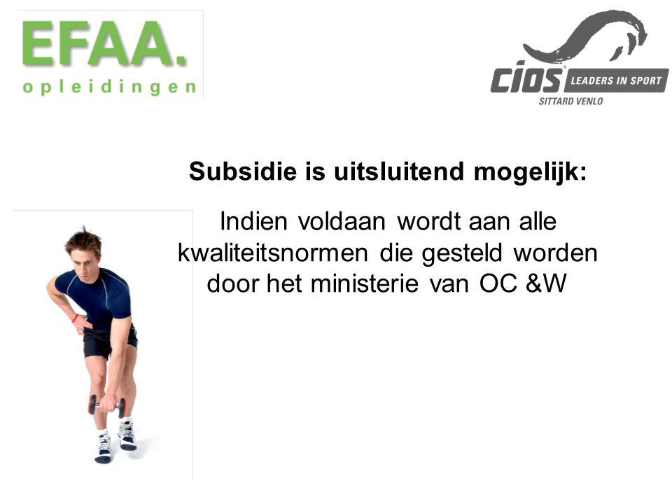 Subsidie is uitsluitend mogelijk: Indien voldaan wordt aan alle kwaliteitsnormen die gesteld worden door het ministerie van OC &W