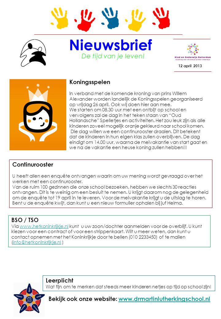 Nieuwsbrief 12 april 2013 De tijd van je leven! Bekijk ook onze website: www.drmartinlutherkingschool.nlwww.drmartinlutherkingschool.nl Leerplicht Wat