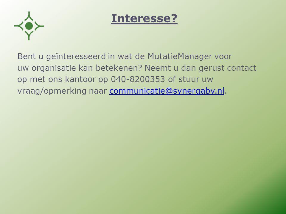 Interesse. Bent u geïnteresseerd in wat de MutatieManager voor uw organisatie kan betekenen.