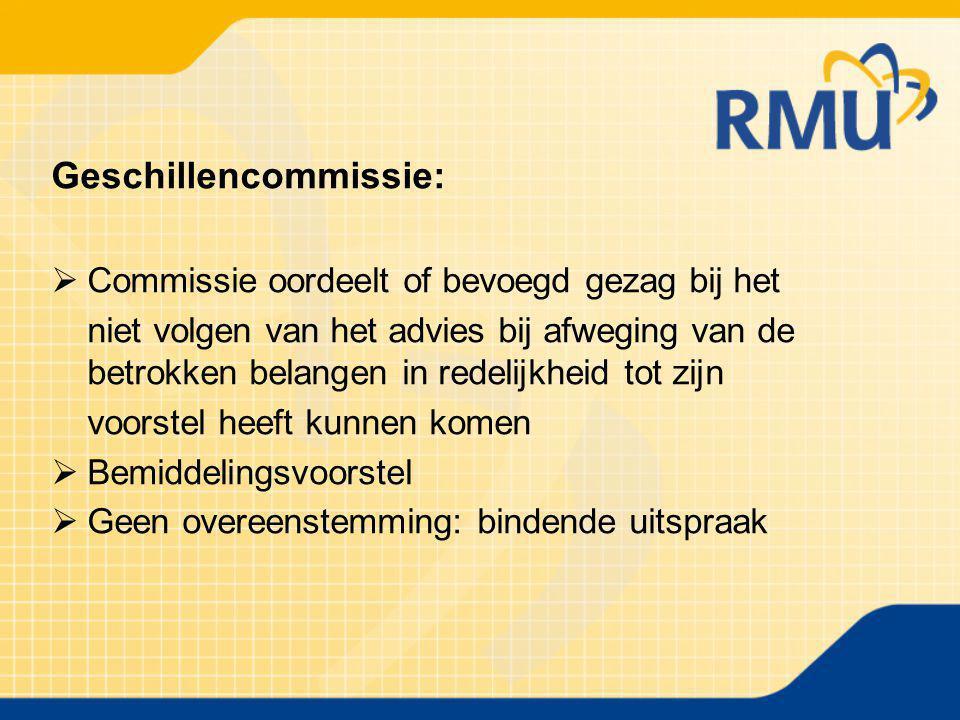 Geschillencommissie:  Commissie oordeelt of bevoegd gezag bij het niet volgen van het advies bij afweging van de betrokken belangen in redelijkheid t