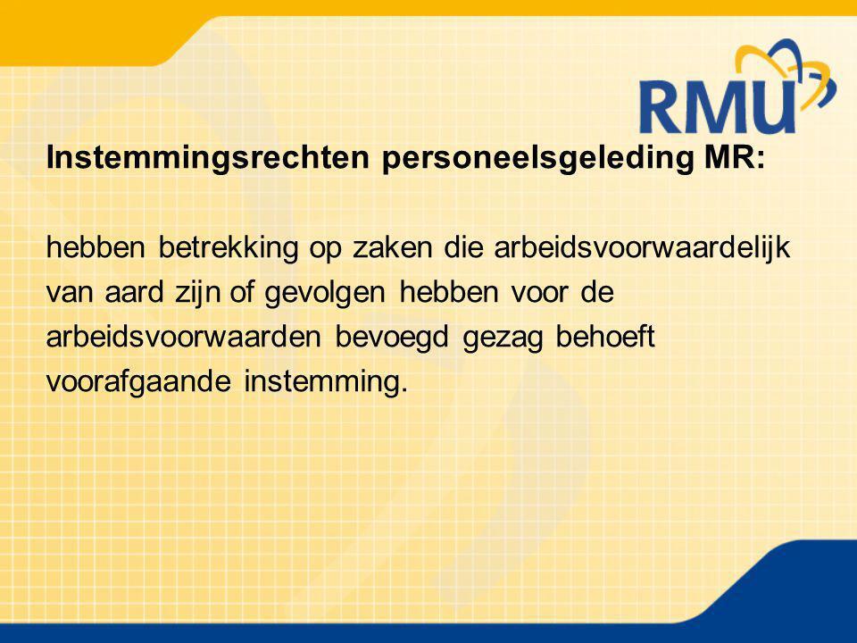 Instemmingsrechten personeelsgeleding MR: hebben betrekking op zaken die arbeidsvoorwaardelijk van aard zijn of gevolgen hebben voor de arbeidsvoorwaarden bevoegd gezag behoeft voorafgaande instemming.