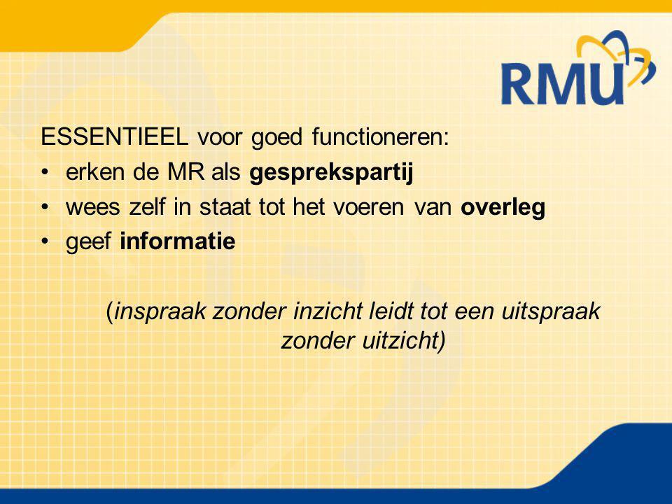 Rechten MR:  Recht van initiatief  Recht op informatie / bespreking  Adviesrechten  Instemmingsrechten  Aanhangig maken geschil (1 landelijke geschillencommissie)