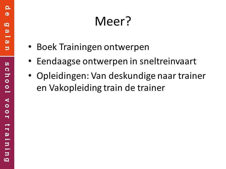 Meer? Boek Trainingen ontwerpen Eendaagse ontwerpen in sneltreinvaart Opleidingen: Van deskundige naar trainer en Vakopleiding train de trainer