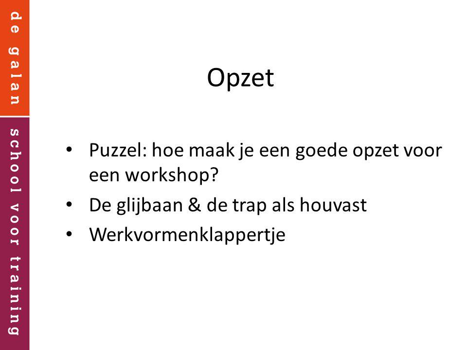 Opzet Puzzel: hoe maak je een goede opzet voor een workshop? De glijbaan & de trap als houvast Werkvormenklappertje
