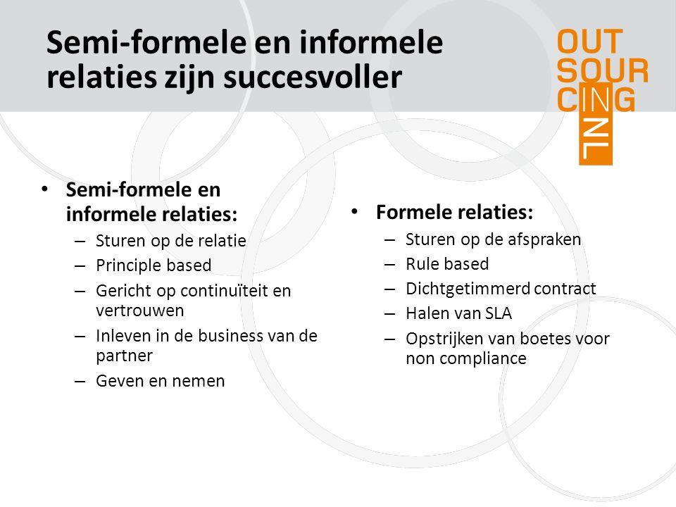 Semi-formele en informele relaties: – Sturen op de relatie – Principle based – Gericht op continuïteit en vertrouwen – Inleven in de business van de p