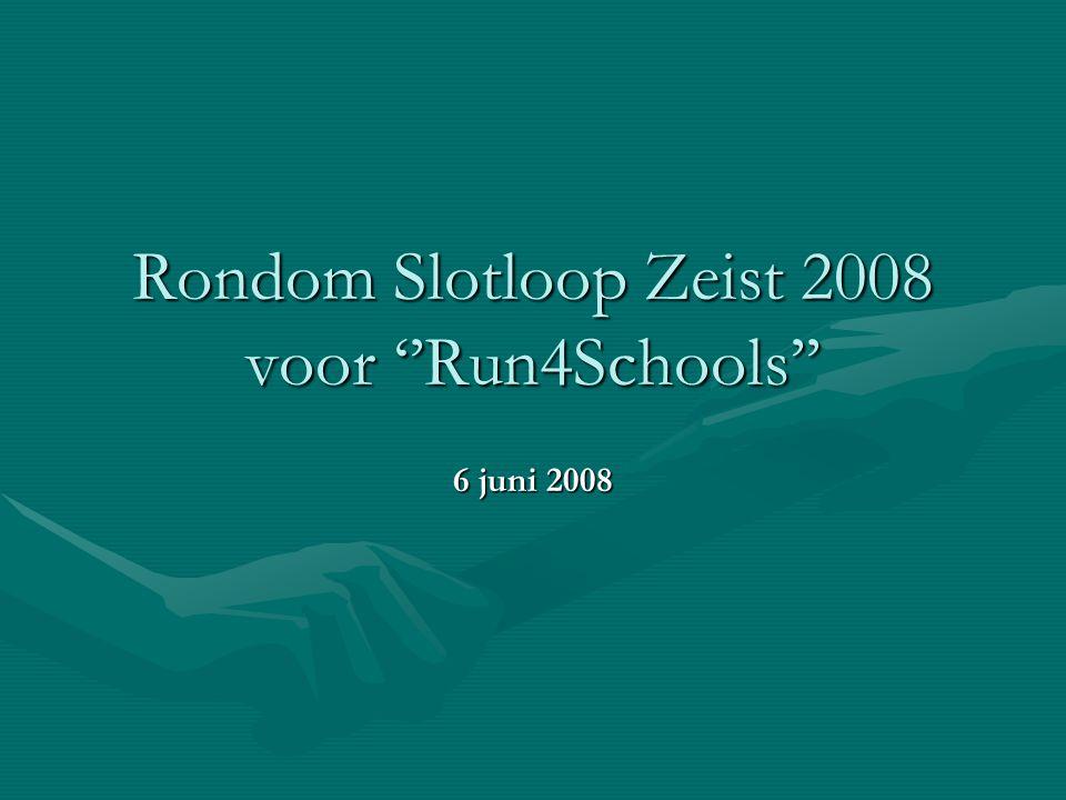 Rondom Slotloop Zeist 2008 voor ''Run4Schools'' 6 juni 2008