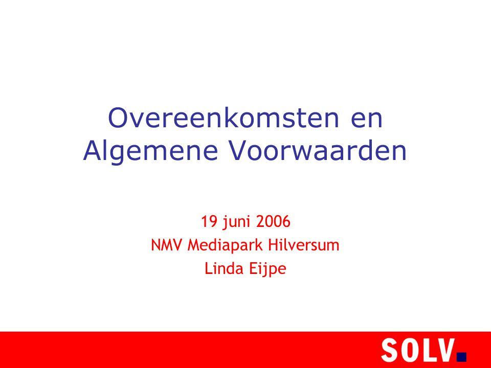 Overeenkomsten en Algemene Voorwaarden 19 juni 2006 NMV Mediapark Hilversum Linda Eijpe