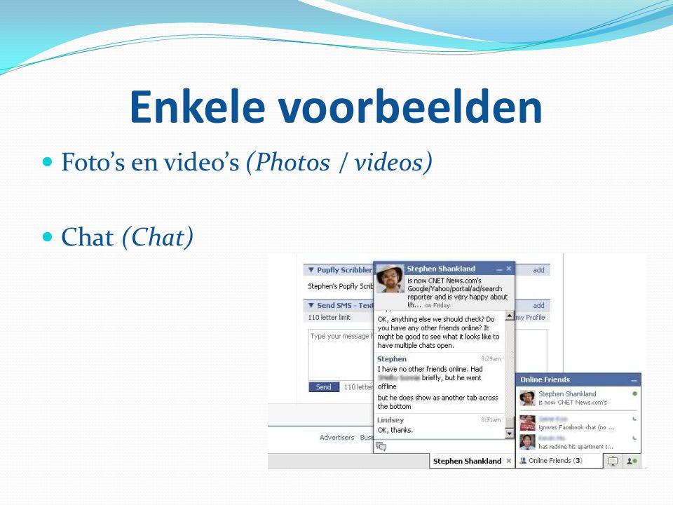 Enkele voorbeelden Foto's en video's (Photos / videos) Chat (Chat)