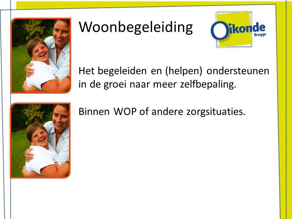 Woonbegeleiding Het begeleiden en (helpen) ondersteunen in de groei naar meer zelfbepaling.