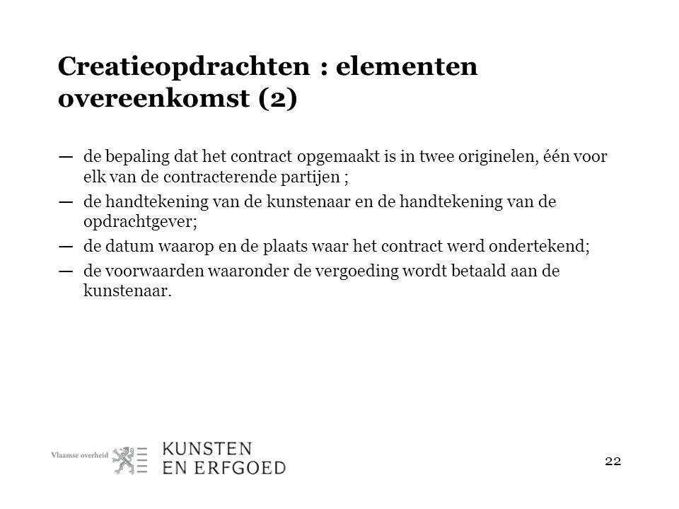 22 Creatieopdrachten : elementen overeenkomst (2) — de bepaling dat het contract opgemaakt is in twee originelen, één voor elk van de contracterende p
