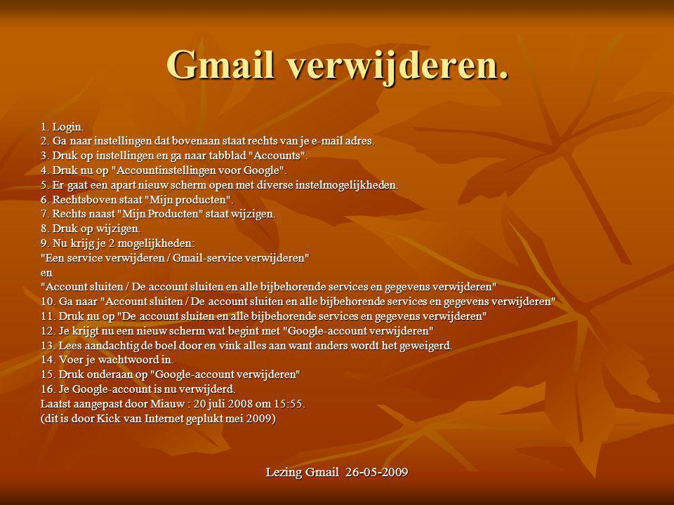 Gmail verwijderen. 1. Login. 2. Ga naar instellingen dat bovenaan staat rechts van je e-mail adres. 3. Druk op instellingen en ga naar tabblad