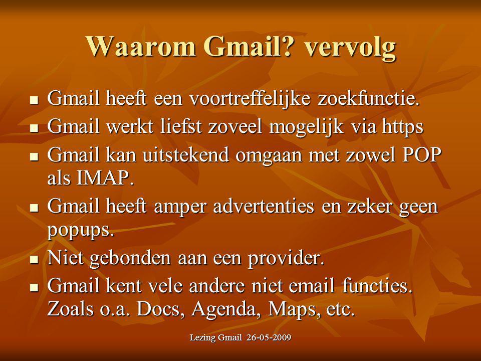 Lezing Gmail 26-05-2009 Waarom Gmail? vervolg Gmail heeft een voortreffelijke zoekfunctie. Gmail heeft een voortreffelijke zoekfunctie. Gmail werkt li