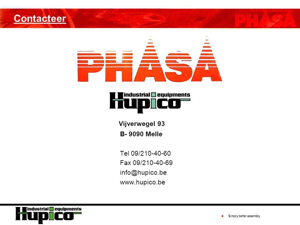 ● Simply better assembly Contacteer Vijverwegel 93 B- 9090 Melle Tel 09/210-40-60 Fax 09/210-40-69 info@hupico.be www.hupico.be