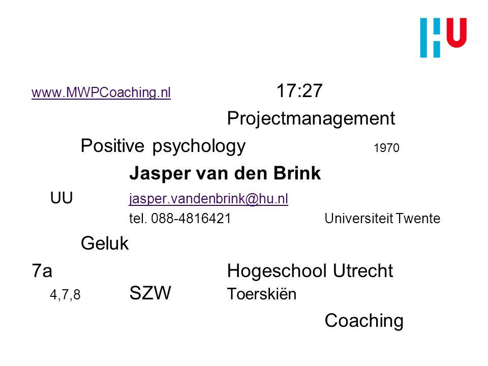 www.MWPCoaching.nl www.MWPCoaching.nl 17:27 Projectmanagement Positive psychology 1970 Jasper van den Brink UU jasper.vandenbrink@hu.nl jasper.vandenbrink@hu.nl tel.