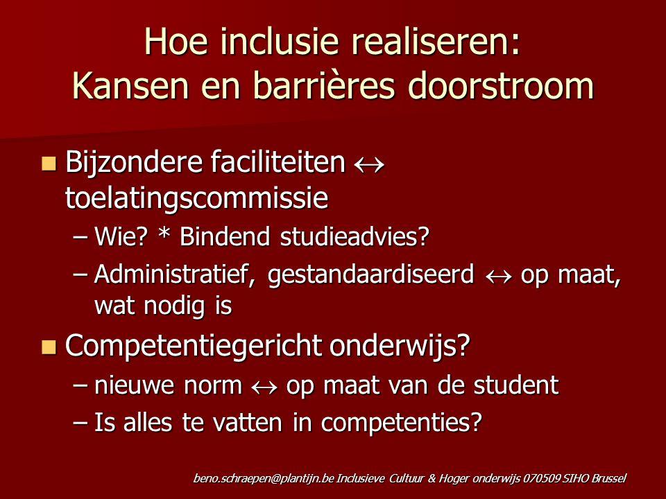 beno.schraepen@plantijn.be Inclusieve Cultuur & Hoger onderwijs 070509 SIHO Brussel Hoe inclusie realiseren: Kansen en barrières doorstroom Bijzondere