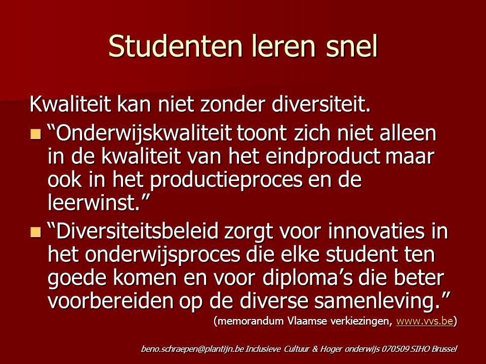 """beno.schraepen@plantijn.be Inclusieve Cultuur & Hoger onderwijs 070509 SIHO Brussel Kwaliteit kan niet zonder diversiteit. """"Onderwijskwaliteit toont z"""