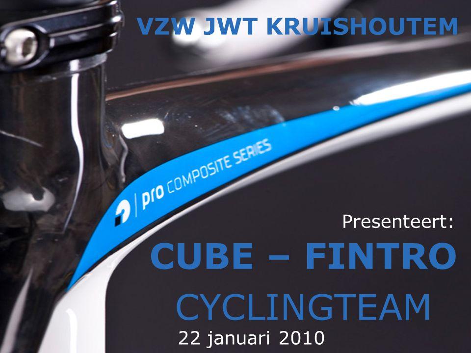 Presenteert: CUBE – FINTRO CYCLINGTEAM VZW JWT KRUISHOUTEM 22 januari 2010
