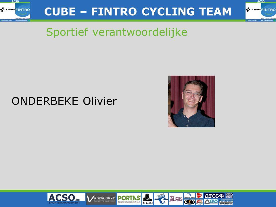 CUBE – FINTRO CYLING TEAM CUBE – FINTRO CYCLING TEAM Sportief verantwoordelijke ONDERBEKE Olivier