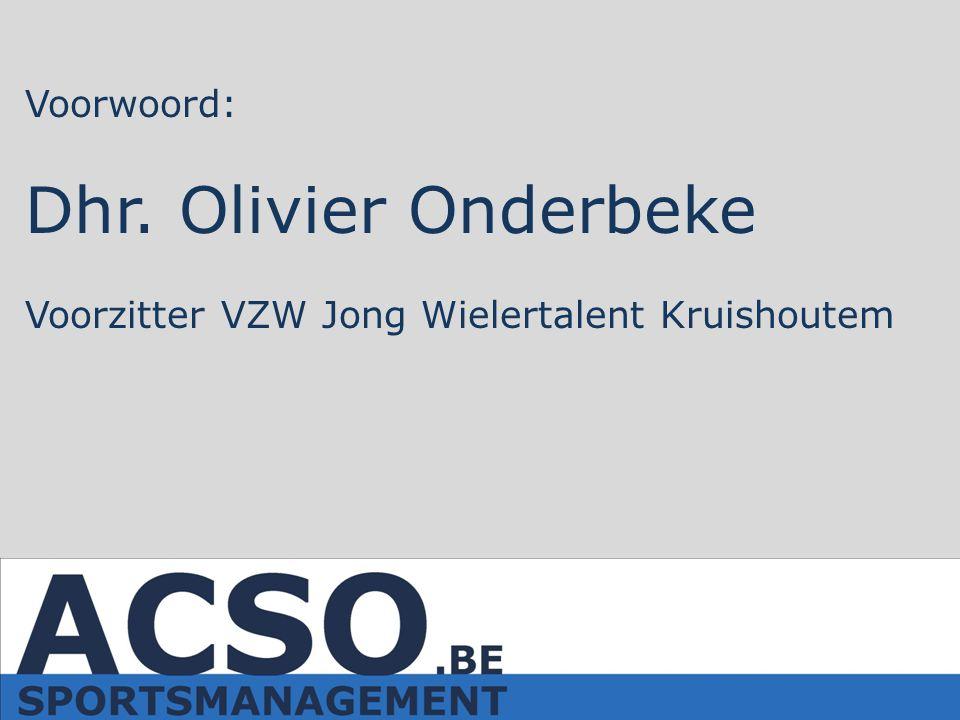 Voorwoord: Dhr. Olivier Onderbeke Voorzitter VZW Jong Wielertalent Kruishoutem