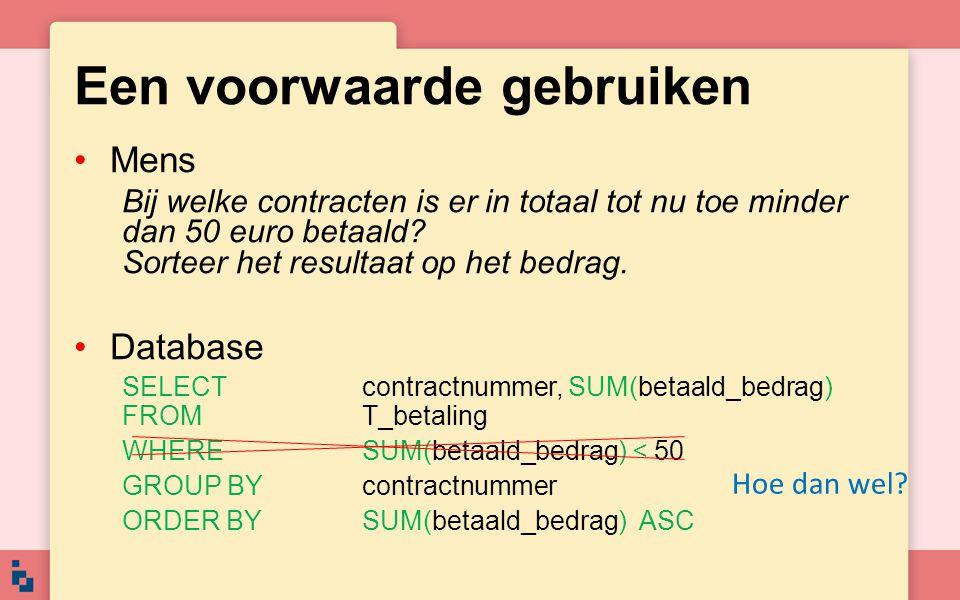 Korter noteren Mens Geef bij elk contract een overzicht van alle gegevens van dat contract Database SELECT * FROM T_betaling AS b, T_contract AS c WHERE b.contractnummer = c.contractnummer