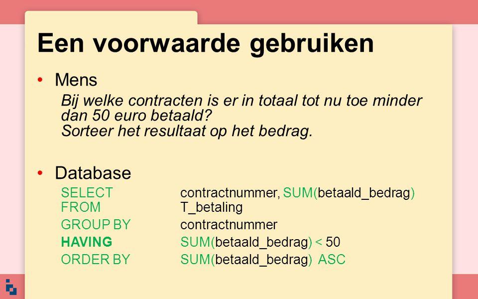 Een voorwaarde gebruiken Mens Bij welke contracten is er in totaal tot nu toe minder dan 50 euro betaald.