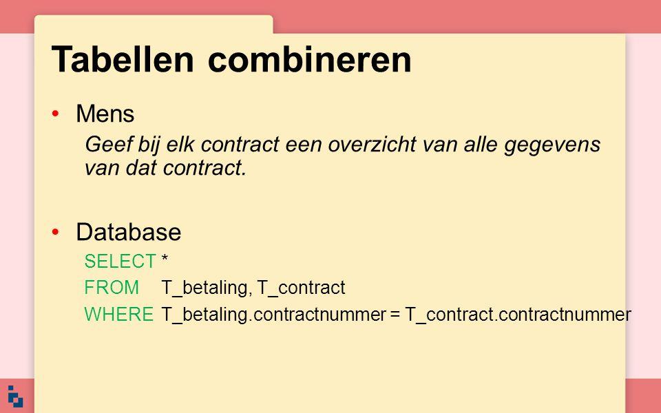 Tabellen combineren Mens Geef bij elk contract een overzicht van alle gegevens van dat contract.