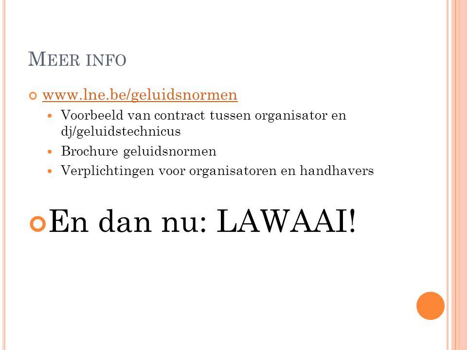 M EER INFO www.lne.be/geluidsnormen Voorbeeld van contract tussen organisator en dj/geluidstechnicus Brochure geluidsnormen Verplichtingen voor organi