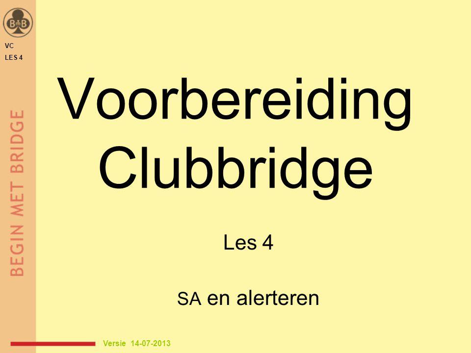 1 SA 2 SA WO biedverloop ♠ H V 8 ♥ H V 8 6 ♦ A V ♣ B 10 9 7 ♠ 10 7 3 ♥ A 9 2 ♦ H B 9 6 2 ♣ 6 3 3 SA VC LES 4 a.p.