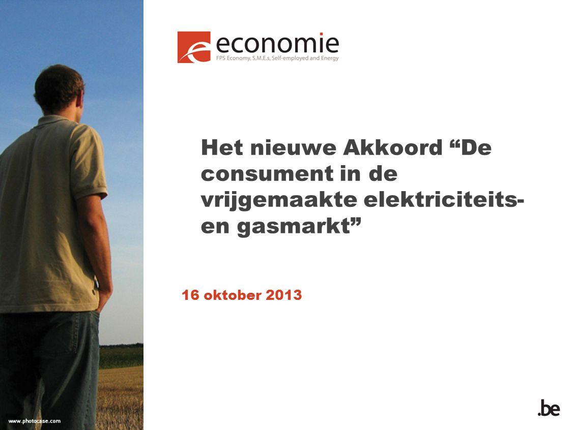 """Het nieuwe Akkoord """"De consument in de vrijgemaakte elektriciteits- en gasmarkt"""" 16 oktober 2013"""