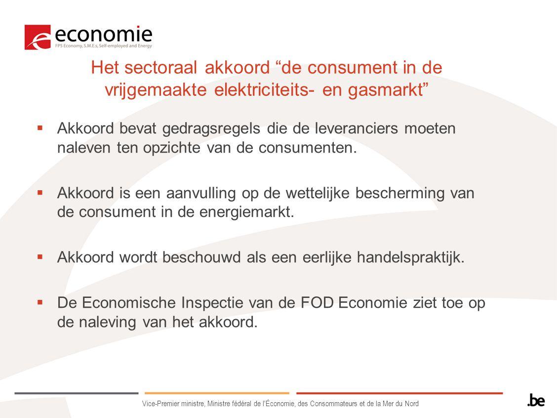 """Het sectoraal akkoord """"de consument in de vrijgemaakte elektriciteits- en gasmarkt""""  Akkoord bevat gedragsregels die de leveranciers moeten naleven t"""