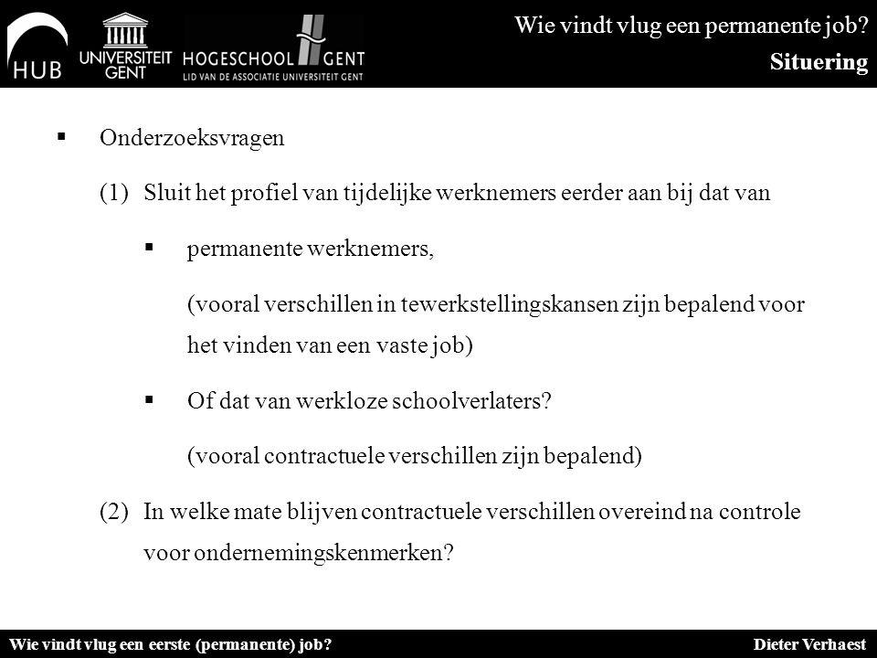  Onderzoeksvragen (1) Sluit het profiel van tijdelijke werknemers eerder aan bij dat van  permanente werknemers, (vooral verschillen in tewerkstelli
