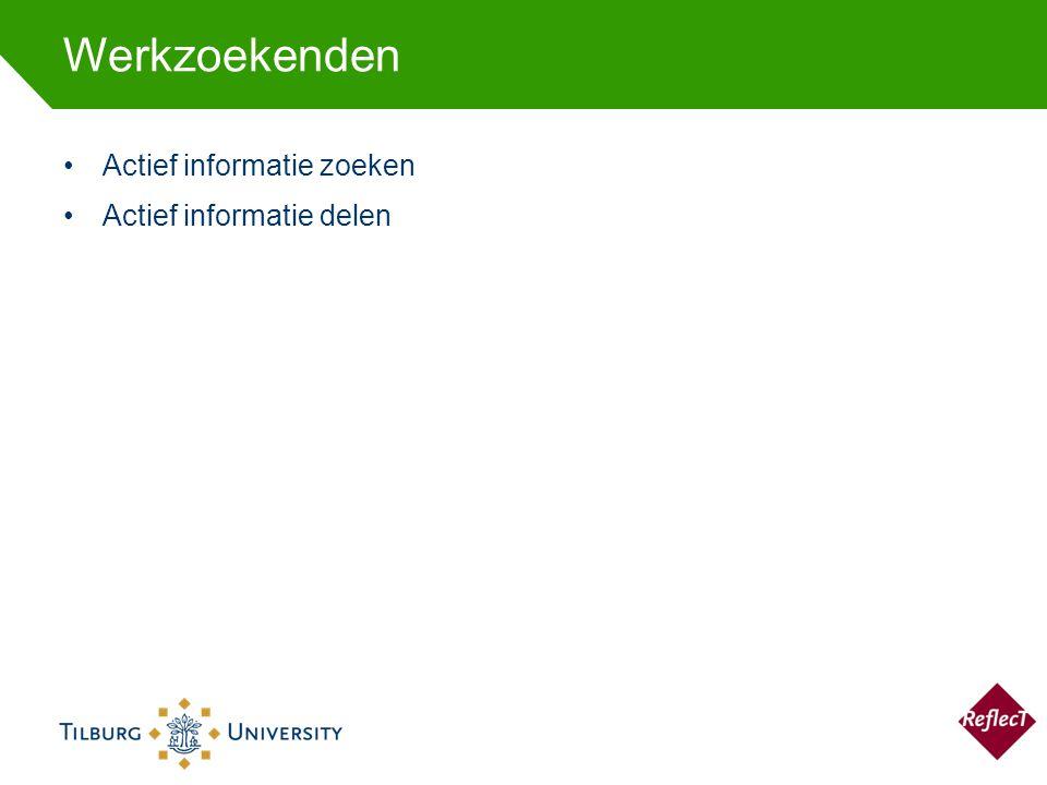 Werkzoekenden Actief informatie zoeken Actief informatie delen