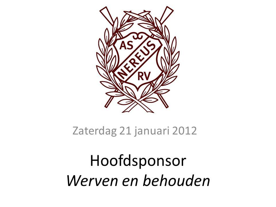Hoofdsponsor Werven en behouden Zaterdag 21 januari 2012