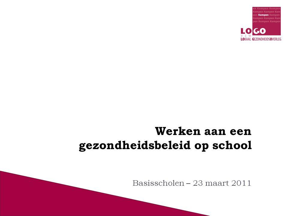 Werken aan een gezondheidsbeleid op school Basisscholen – 23 maart 2011