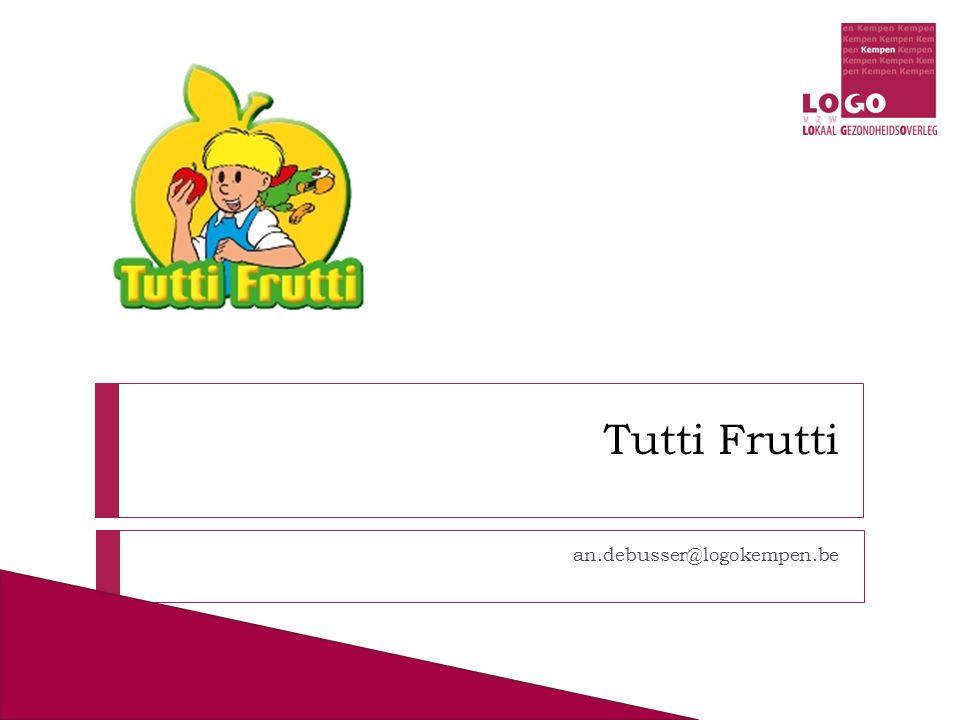 Tutti Frutti an.debusser@logokempen.be