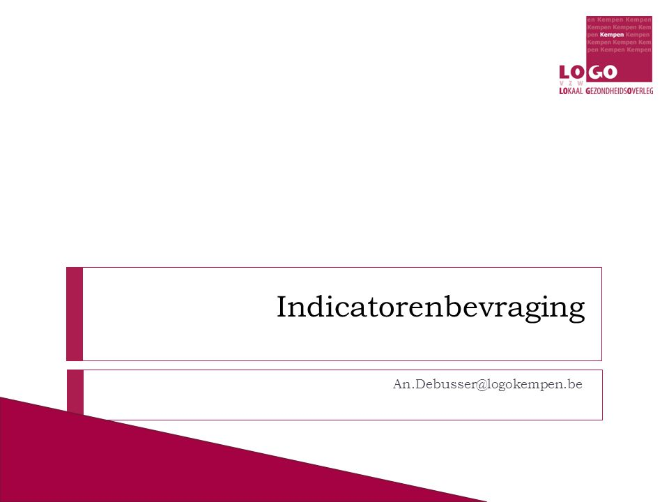 Indicatorenbevraging An.Debusser@logokempen.be