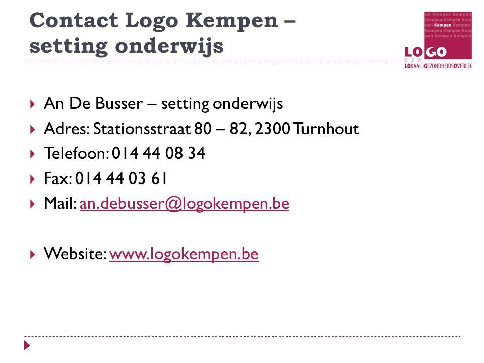 Contact Logo Kempen – setting onderwijs  An De Busser – setting onderwijs  Adres: Stationsstraat 80 – 82, 2300 Turnhout  Telefoon: 014 44 08 34  Fax: 014 44 03 61  Mail: an.debusser@logokempen.bean.debusser@logokempen.be  Website: www.logokempen.bewww.logokempen.be