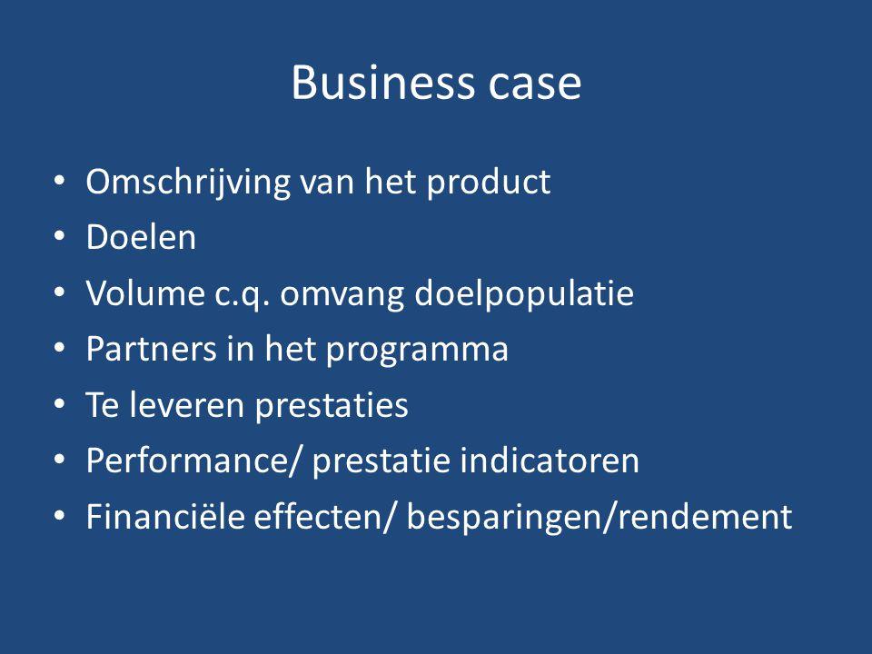 Business case Omschrijving van het product Doelen Volume c.q.