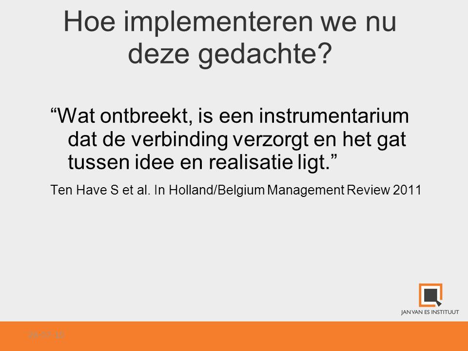 """Hoe implementeren we nu deze gedachte? """"Wat ontbreekt, is een instrumentarium dat de verbinding verzorgt en het gat tussen idee en realisatie ligt."""" T"""
