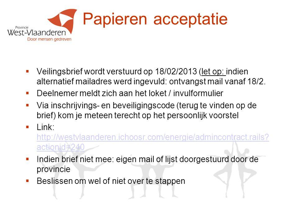 Papieren acceptatie  Veilingsbrief wordt verstuurd op 18/02/2013 (let op: indien alternatief mailadres werd ingevuld: ontvangst mail vanaf 18/2.