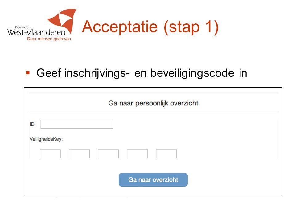 Acceptatie (stap 1)  Geef inschrijvings- en beveiligingscode in