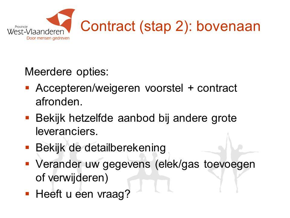 Meerdere opties:  Accepteren/weigeren voorstel + contract afronden.