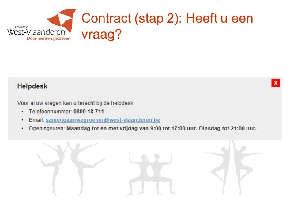 Contract (stap 2): Heeft u een vraag?