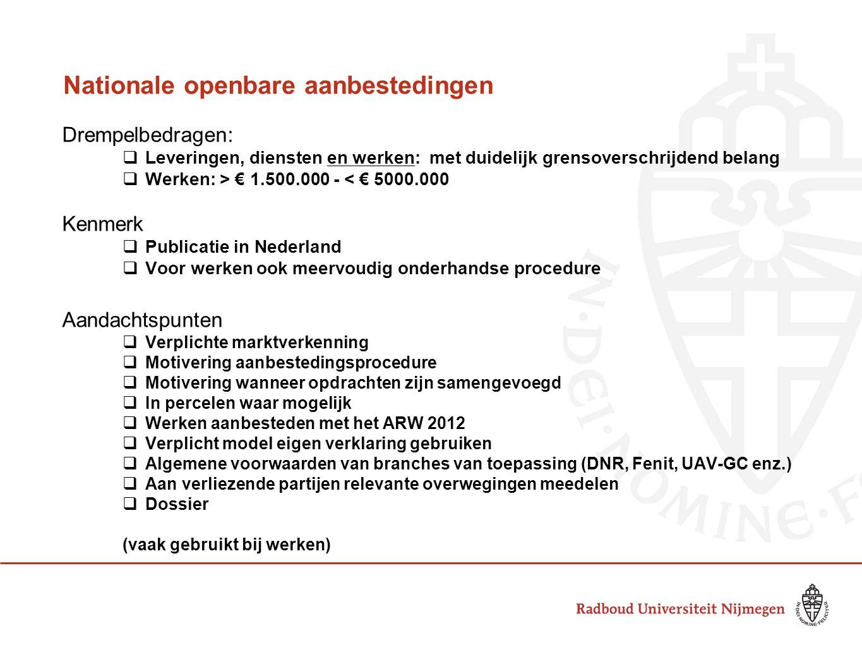 Europese aanbestedingen Drempelbedragen:  Leveringen en diensten: > € 200.000  Werken: > € 5000.000 Kenmerk  Publicatie in Europa Aandachtspunten  Verplichte marktverkenning  Motivering aanbestedingsprocedure  Motivering wanneer opdrachten zijn samengevoegd  In percelen waar mogelijk  Geen omzet eis stellen (tenzij zwaarwegende gevallen, dan 300%)  1 referentie per kerncompetentie (vergelijkbaar)  Waarde referentieprojecten max 60%  Werken aanbesteden met het ARW 2012  EMVI in plaats van Laagste Prijs  Verplicht model eigen verklaring gebruiken  Algemene voorwaarden van branches van toepassing  Proces-verbaal van gunning  Aan verliezende partijen relevante overwegingen meedelen  Stand Stil termijn 20 dagen in plaats van 15 dagen