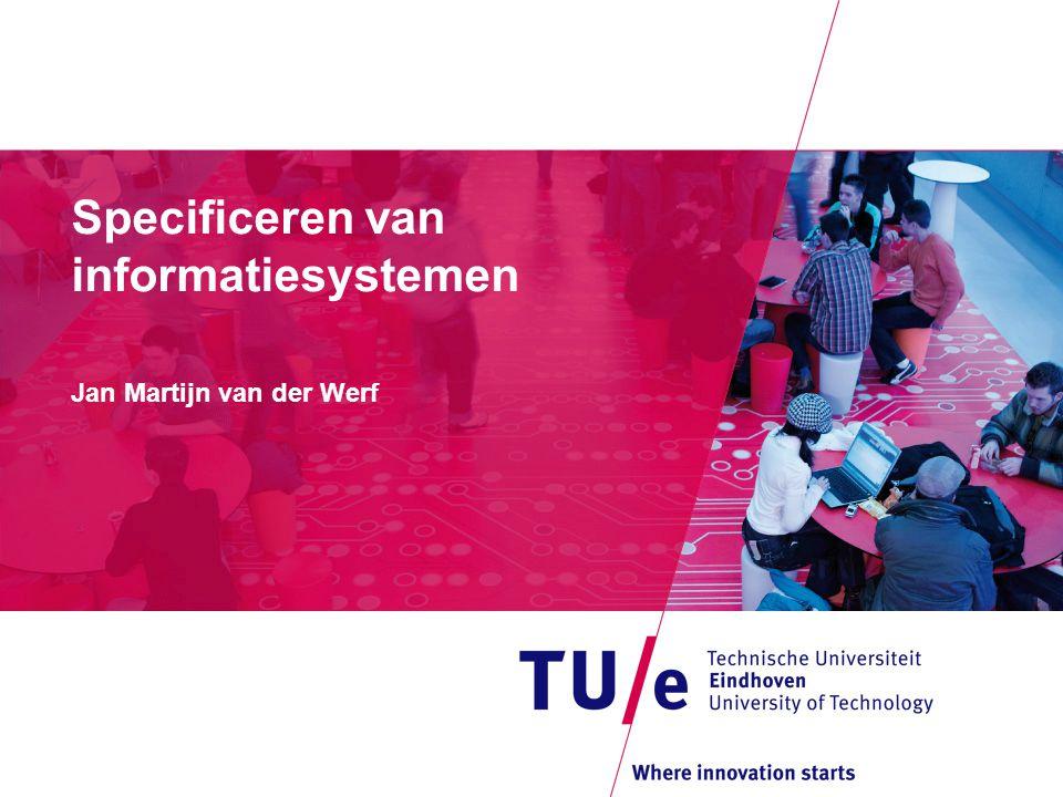 Specificeren van informatiesystemen Jan Martijn van der Werf