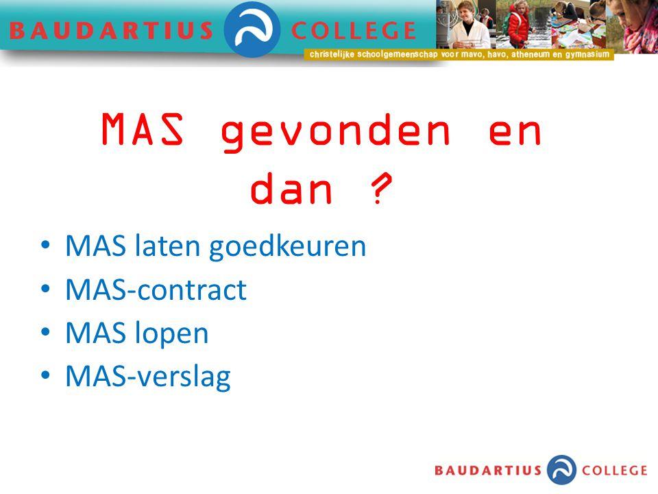 MAS laten goedkeuren MAS-contract MAS lopen MAS-verslag MAS gevonden en dan