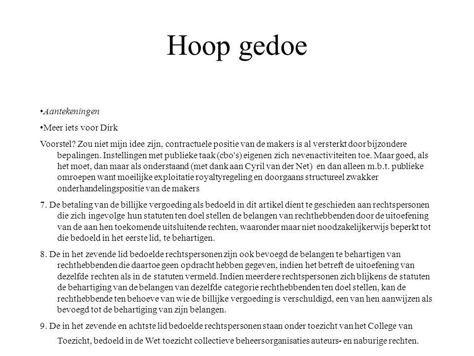 Hoop gedoe Aantekeningen Meer iets voor Dirk Voorstel.