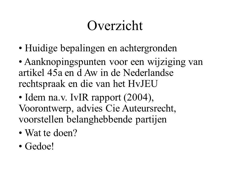 Overzicht Huidige bepalingen en achtergronden Aanknopingspunten voor een wijziging van artikel 45a en d Aw in de Nederlandse rechtspraak en die van het HvJEU Idem na.v.