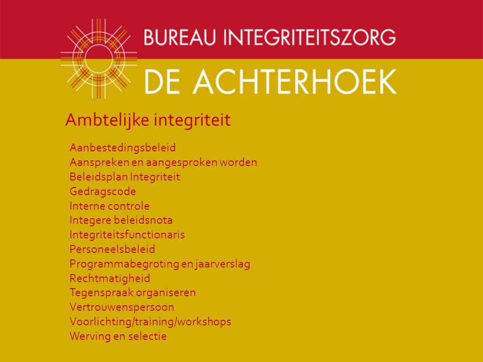 Aanbestedingsbeleid Aanspreken en aangesproken worden Beleidsplan Integriteit Gedragscode Interne controle Integere beleidsnota Integriteitsfunctionar