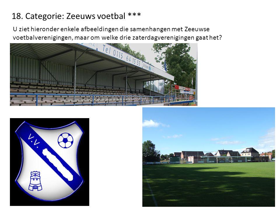 18. Categorie: Zeeuws voetbal *** U ziet hieronder enkele afbeeldingen die samenhangen met Zeeuwse voetbalverenigingen, maar om welke drie zaterdagver